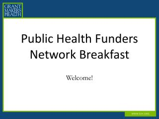 Public Health Funders Network Breakfast