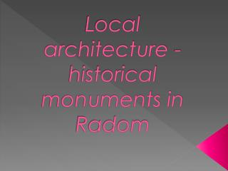 L ocal architecture - historical monuments in  Radom