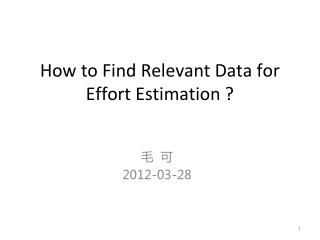 How to Find Relevant Data for Effort Estimation ?