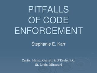 PITFALLS OF CODE ENFORCEMENT