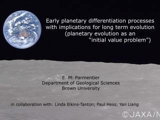 E. M. Parmentier Department of Geological Sciences Brown University