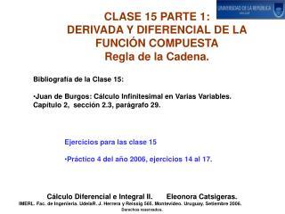 CLASE 15 PARTE 1:   DERIVADA Y DIFERENCIAL DE LA FUNCIÓN COMPUESTA Regla de la Cadena.