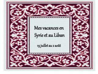 Mes vacances en  Syrie et au Liban