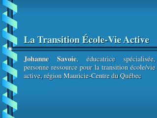 La Transition  cole-Vie Active