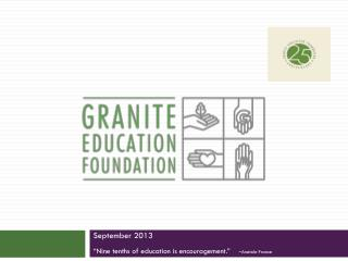 "September 2013 ""Nine tenths of education is encouragement.""    - Anatole France"