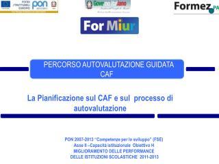 La Pianificazione sul CAF e sul  processo di autovalutazione