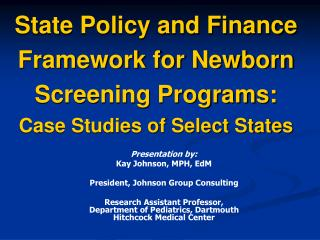 State Policy and Finance Framework for Newborn Screening Programs:  Case Studies of Select States