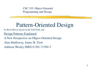 Pattern-Oriented Design by Rick Mercer based on the GoF book and  Design Patterns Explained