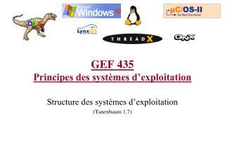 GEF 435 Principes des syst�mes d�exploitation