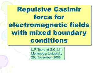 Repulsive Casimir force for electromagnetic fields with mixed boundary conditions