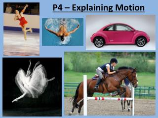 P4 – Explaining Motion