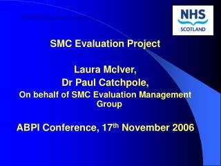SMC Evaluation Project Laura McIver,  Dr Paul Catchpole,