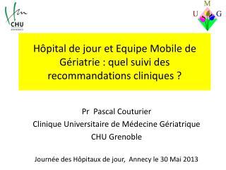 Hôpital de jour et Equipe Mobile de  Gériatrie  : quel suivi des recommandations cliniques ?
