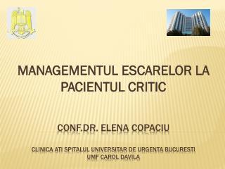 CONF.DR. ELENA COPACIU CLINICA ATI SPITALUL UNIVERSITAR DE URGENTA BUCURESTI UMF CAROL DAVILA