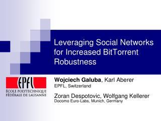 Leveraging Social Networks for Increased BitTorrent Robustness