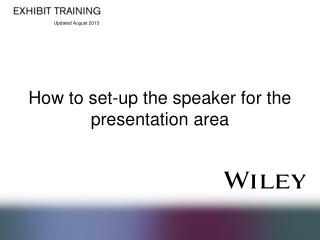 How to set-up the speaker for the presentation area