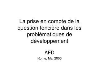 La prise en compte de la question foncière dans les problématiques de développement
