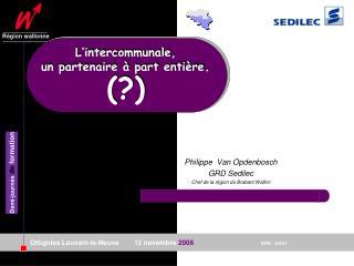 L'intercommunale ,  un  partenaire  à part  entière .  (?)
