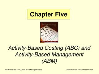 Activity-Based Costing (ABC) and Activity-Based Management (ABM)