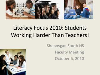 Literacy Focus 2010: Students Working Harder Than Teachers!