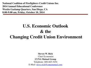 U.S. Economic Outlook & the  Changing Credit Union Environment