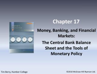 Money, Banking, and Financial Markets: The Central Bank Balance Sheet and the Tools of Monetary Policy