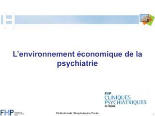 L'environnement économique de la psychiatrie