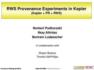 RWS Provenance Experiments in Kepler  (Kepler + PR + RWS)