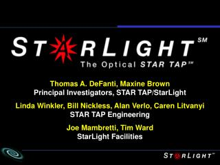 Thomas A. DeFanti, Maxine Brown Principal Investigators, STAR TAP/StarLight