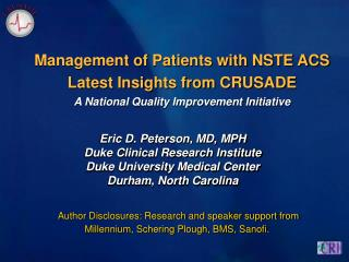 Management of Patients with NSTE ACS Latest Insights from CRUSADE  A National Quality Improvement Initiative