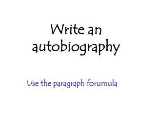 Write an autobiography