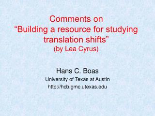 "Comments on ""Building a resource for studying translation shifts""  (by Lea Cyrus)"