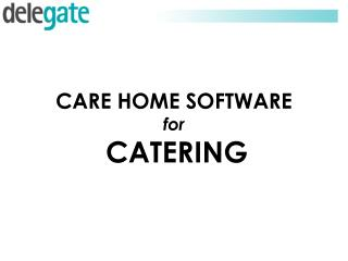 CARE HOME SOFTWARE for CATERING
