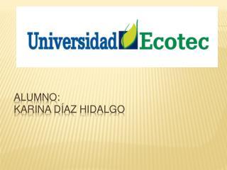 Alumno: K arina Díaz Hidalgo