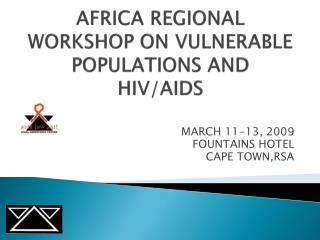 AFRICA REGIONAL WORKSHOP ON VULNERABLE POPULATIONS AND HIV/AIDS