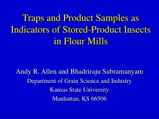 Traps and Product Samples as Indicators of Stored-Product Insects  in Flour Mills