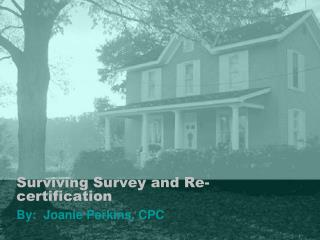 Surviving Survey and Re-certification