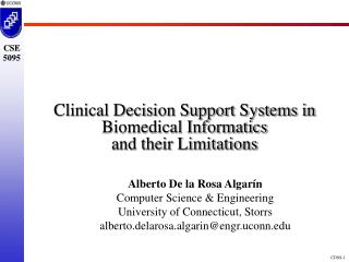 Clinical Decision Support Systems in Biomedical Informatics  and their Limitations