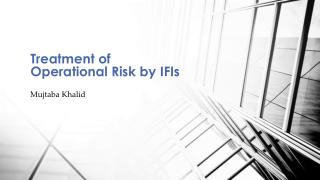 Treatment of Operational Risk by IFIs