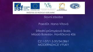 Slovní zásoba PaedDr. Hana Vítová Střední průmyslová škola, Mladá Boleslav, Havlíčkova 456