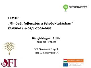 """FEMIP """"Minőségfejlesztés a felsőoktatásban""""  TÁMOP-4.1.4-08/1-2009-0002"""