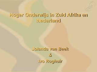 Hoger Onderwijs in Zuid Afrika en Nederland