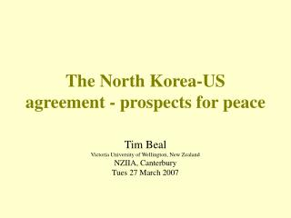 The North Korea-US agreement - prospects for peace