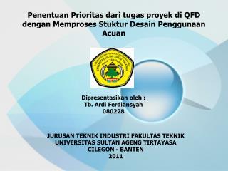 Penentuan Prioritas dari tugas proyek di  QFD  dengan Memproses Stuktur Desain Penggunaan Acuan