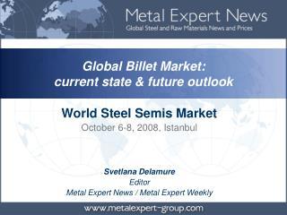 Svetlana Delamure Editor Metal Expert News / Metal Expert Weekly