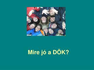 Mire j� a D�K?