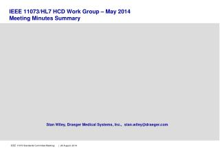 IEEE 11073/HL7 HCD Work Group � May 2014 Meeting Minutes Summary