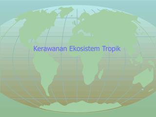Kerawanan Ekosistem Tropik