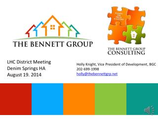 Holly Knight, Vice President of Development, BGC 202-699-1998 holly@thebennettgrp