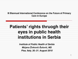 Institute of Public Health of Serbia Mirjana Živković-Šulović, MD Pisa, Italy, 30.-31. August 2010